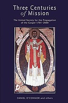 Three centuries of mission : the United Society for the Propagation of the Gospel, 1701-2000