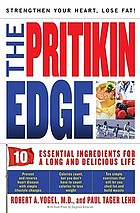 The Pritikin Edge 10 Essential Ingredients fo a Long Delicious Life
