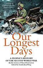 Our longest days : a people's history of the Second World War