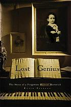 Lost genius : the curious and tragic story of an extraordinary musical prodigy