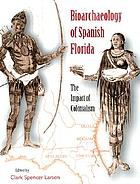 Bioarchaeology of Spanish Florida : the impact of colonialism