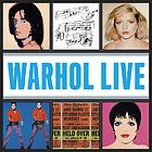 Warhol live : [music and dance in Andy Warhol's work]