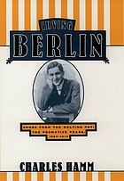 Irving Berlin : songs from the melting pot : the formative years, 1907-1914