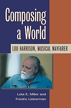Composing a world : Lou Harrison, musical wayfarer