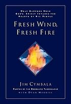 Fresh wind, fresh fire : what happens when God's spirit invades the heart of his people
