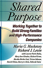 Shared purpose : working together to build strong families and high-performance companies