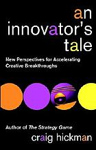 An innovator's tale : new perspectives for accelerating creative breakthroughs