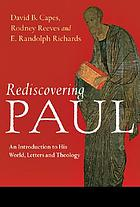 Rediscovering Paul : an introduction to his world, letters, and theology