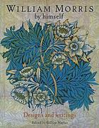 William Morris by himself : designs and writings