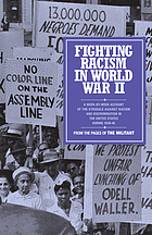 Fighting racism in World War II : [a week-by-week account of the struggle against racism and discrimination in the United States during 1939-45]
