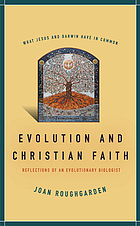 Evolution and Christian faith reflections of an evolutionary biologistEvolution and Christian faith reflections of an evolutionary biologist