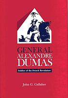 General Alexandre Dumas : soldier of the French Revolution