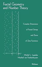 Fractal geometry and number theory : complex dimensions of fractal strings and zeros of zeta functions, with 26 illustrationsFractal geometry and number theory : complex dimensions of fractal strings and zeros of zeta functions