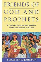 Friends of God and prophets : a feminist theological reading of the communion of saints