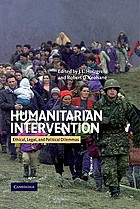 Humanitarian intervention : ethical, legal, and political dilemmasHumanitarian intervention : ethical, legal, and political dilemmas