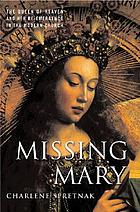 Missing Mary : the Queen of Heaven and her re-emergence in the modern church
