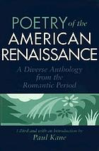 Poetry of the American renaissance : a diverse anthology from the romantic period