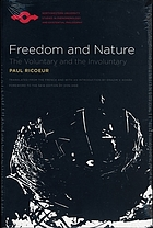 Freedom and nature; the voluntary and involuntary