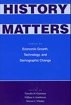 History matters : essays on economic growth, technology, and demographic change Essays on economic growth, technology, and demographic change History matters essays on economic growth, technology, and demographic change
