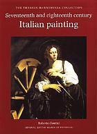 Seventeenth and eighteenth century Italian painting : the Thyssen-Bornemisza Collection