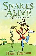 Snakes alive! : and other stories