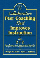 Collaborative peer coaching that improves instruction : the 2+2 performance appraisal model