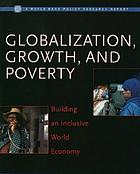 Globalization, growth, and poverty : building an inclusive world economy