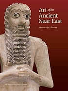 Art of the ancient Near East : a resource for educators