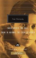 David Golder ; The ball ; Snow in autumn ; The Courilof affair