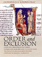 Order & exclusion : Cluny and Christendom face heresy, Judaism, and Islam, 1000-1150