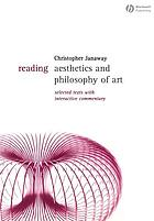 Reading aesthetics and philosophy of art : selected texts with interactive commentary