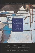 The fountain of youth : cultural, scientific, and ethical perspectives on a biomedical goal