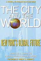 The city and the world : New York's global future