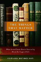 The things that matter : what seven classic novels have to say about the stages of life