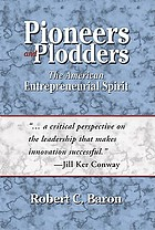 Pioneers and plodders : the American entrepreneurial spirit