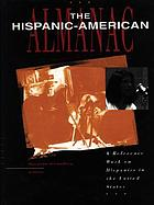 The Hispanic-American almanac : a reference work on Hispanics in the United States