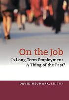 On the job : is long-term employment a thing of the past?