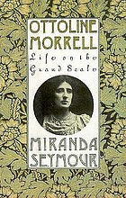 Ottoline Morrell : life on the grand scale