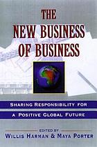 The new business of business : sharing responsibility for a positive global future