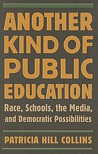 Another kind of public education : race, schools, the media, and democratic possibilities