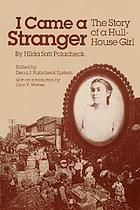 I came a stranger : the story of a Hull-House girl