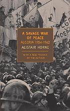 A savage war of peace : Algeria, 1954-1962