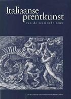 Italiaanse prentkunst van de zestiende eeuw : uit de collectie van het Prentenkabinet Leiden