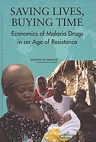 Saving lives, buying time economics of malaria drugs in an age of resistance