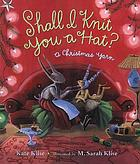 Shall I knit you a hat? : a Christmas yarn