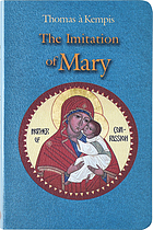 The imitation of Mary; extracts from the original works of Thomas à Kempis