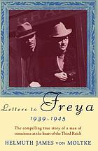 Letters to Freya : 1939-1945