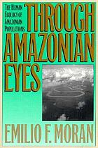 Through Amazonian eyes : the human ecology of Amazonian populations