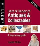 Care & repair of antiques & collectibles : a step-by-step guide