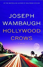 Hollywood crows : a novel